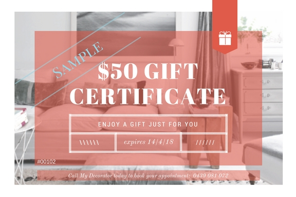 Looking for a gift for a loved one? My Decorator has Gift Certificates available for purchase. These can be put toward our Interior or Colour Consults, or even our Styling Sessions. Call and ask us today for more information: 0439 081 072